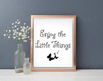 Enjoy the Little Things Print Instant Download, Home Decor, Quote Prints, Inspirational Quotes