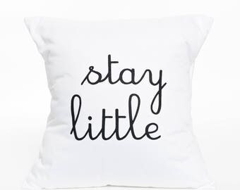 Stay Little | Pillow Cover | Pillow Accent | Nursery Decor | Children's Room | Cursive | Letter | Graphic | Baby's Room