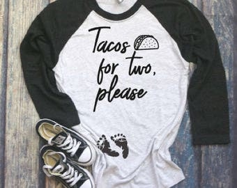 Pregnancy Announcement Shirt,Funny Tacos Pregnancy Shirt ,Taco for Two Pregnancy Shirt , Preggers Shirt