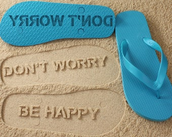 Don't Worry Be Happy Flip Flops Sand Imprint *check size chart before ordering*
