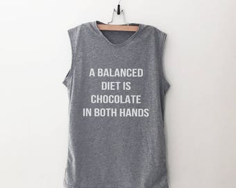 A balanced diet is chocolate in both hands workout tank women graphic tank running muscle tank top womens funny gym shirts with sayings gift