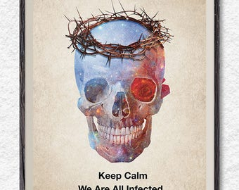 Keep Calm We Are All Infected, human skull print, art, anatomy print, skeleton wall art