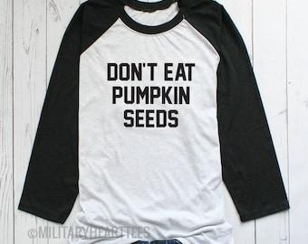 Don't Eat Pumpkin Seeds Maternity Halloween Shirt, Halloween Maternity baseball shirt, Fall Maternity shirt