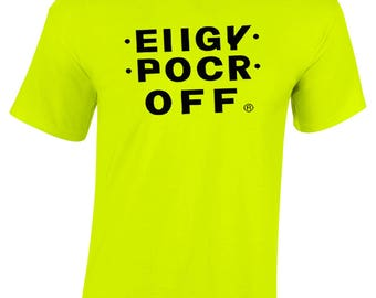 Hidden Message - Cool Green EIIGY POCR OFf® Shirt  F CK t-shirt Funny Fck-Off T Shirt Trump mature