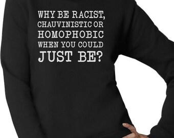 Why Be Racist Pride Women Sweatshirt