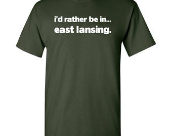 I'd Rather Be In...East Lansing T Shirt - Forest