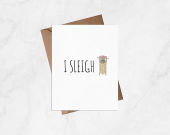I Sleigh - Christmas Card, Funny Christmas Card, Funny Card, Blank Card