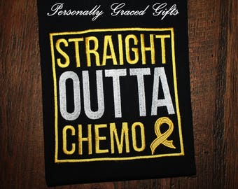 Straight Outta Chemo, Childhood Cancer Awareness, Cancer Survivor, Embroidered Applique Shirt, Cancer Ribbon-Cancer Milestone, Any Colors