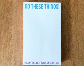 Notepad | DO THESE THINGS | snarky blank notepad notebook grocery to-do task small business busy moms wahm sahm list jotter