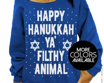 Happy Hanukkah Ya Filthy Animal, Women's Clothing, Off the Shoulder, Oversized, Slouchy Sweatshirt, Ugly Hanukkah Sweater, Jewish Holiday