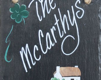 "We call this Irish Slate ""BLESS""...shamrocks and an Irish Cottage, lettered as you wish."