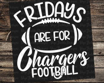 Fridays are for Chargers Football (other teams avail upon request) SVG, JPG, PNG, Studio.3 File for Silhouette, Cameo, Cricut