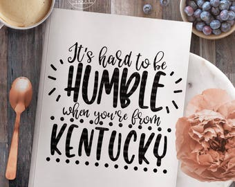 Kentucky svg, Kentucky Shirt svg, Kentucky Love svg, Home State svg, Humble svg, Cut Files for Silhouette for Cricut