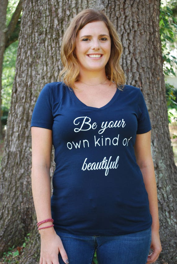 Be Your Own Kind Of Beautiful Shirt - Be Your Own Kind Of Beautiful Adult Women's V Neck Tee Shirt - Inspirational  T Shirt - Encouragement