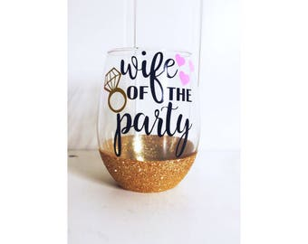 Wife of the Party/ Wifey/ Bride/ Bachelorette Party/ Wedding Gift/ Bridal Shower Gift