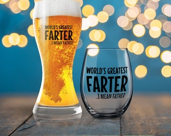 World's Greater Farter I Mean Father,  Dad Beer Glass, Gift for Man, Beverage Cold Brew Father, Dad Wine Glass, Father Drinking Glass