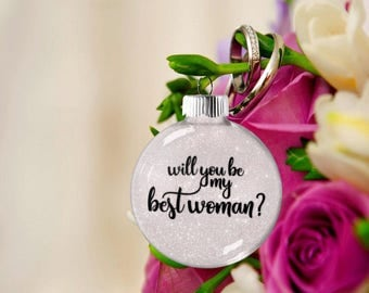 Best Woman Gift, Will You Be My Best Woman, Bridesmaid Asking Proposal Ornament, Gift for Best Woman Maid of Honor Bridesmaid, Bride Groom