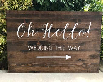 Oh Hello! Wedding this way - Directional - Wedding Welcome Sign - Rustic Wood Wedding Sign - Sophia Collection