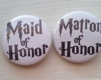 Maid OR Matron of Honor Pinback Button [Harry Potter Inspired <3]