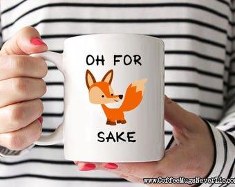 Funny Coffee Mug | Cute Coffee Mug | Oh For Fox Sake Coffee Mug | Fox Mug | Animal Coffee Mug | Coffee Lover Gift | Coffee Mugs Never Lie