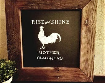 Rise and Shine - Farmhouse Style Chalkboard Sign
