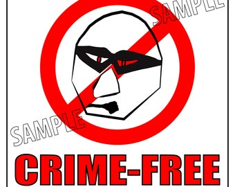 Crime Free Zone - The Ultimate Security System