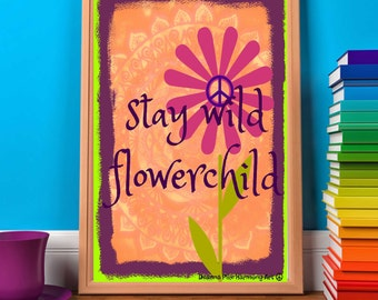 Printable Poster 8 x 10 Stay WILD FLOWERCHILD