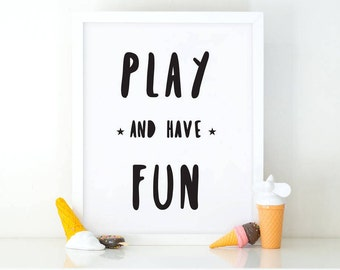 Play and have fun, Nursery Wall art, Black and white, Printable art, Kids print, Nursery print, Playroom Print, nursery decor, kids wall art