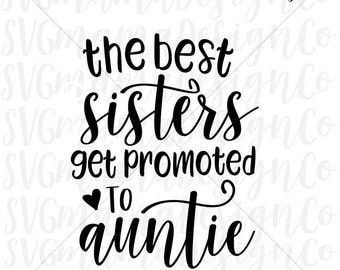 The Best Sisters Get Promoted To Auntie SVG Vector Image Cut File for Cricut or Silhouette