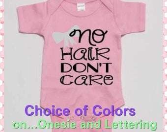 No Hair Don't Care, Baby Girl Onesie, Preemie, Twins, Newborn, Funny, Cute, Onesie, Choice Of Colors