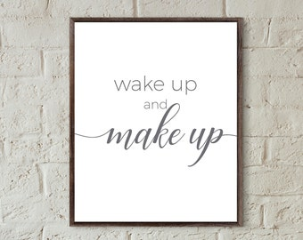 wake up and make up bathroom quote prints download grey bedroom wall art make up print fashion poster inspirational quotes powder room art