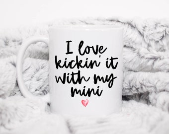 Mothers Day Gift,New Mom Mug,New Mom Gift,First Time Mom,Mom To Be Gift,Baby Shower Gift,Mom To Be,New Mommy,I Love Kickin It With My Mini