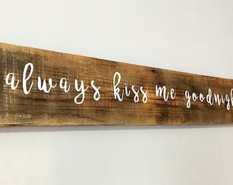 Rustic Wood Pallet Sign, Always Kiss Me Goodnight