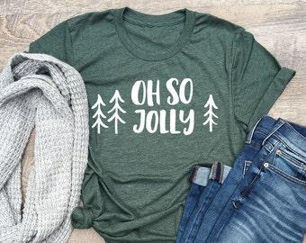 Oh So Jolly shirt, christmas shirts, christmas t-shirt, holiday shirts, christmas gifts, gift for her, christmas tree shirt, jolly shirt
