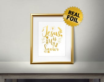 Jesus Is My Savior, Real gold foil paper, Religion, Christianity words, Religious Unique Gift, Cool Layout Print, Christian, Bible Verse