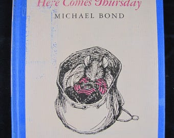 Here Comes Thursday // 1967 Stated First American Edition // Children's Book about a mouse // Michael Bond