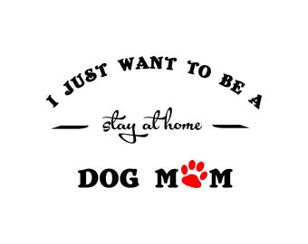 stay at home dog mom (Dog Lover, Animal Lover) SVG vector PNG, animal svg, dog vector, cricut file, silhouette file dog, my dog vector
