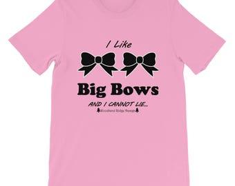 I Like Big Bows T-Shirt