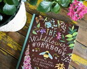 The Wildflower's Workbook   A Journal for Self-Discovery in Nature   by Katie Daisy