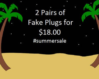Fake Plugs   Summer Sale   2 Pairs for 18