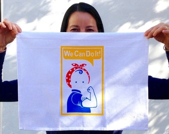 We Can Do It! Tea Towel. Screen Printed. 100% Cotton.
