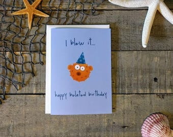 Happy Birthday Card / Blowfish Card / Belated Birthday Card / I blew it! Happy Belated Birthday! / Party Card