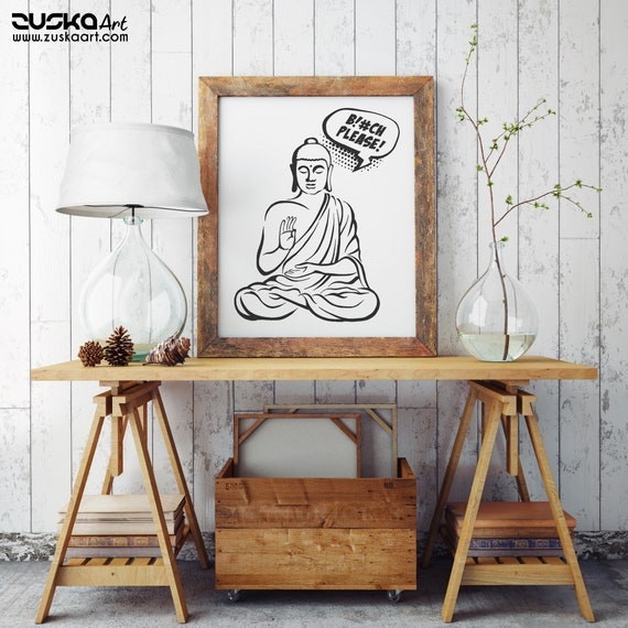 Bitch please! | Enhanced Matte Paper Poster | Buddha Comics | Funny Quote | Zen master | Meditation | Pun design | Graphic art | ZuskaArt