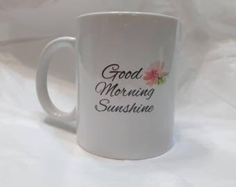 Good Morning Sunshine - Mug