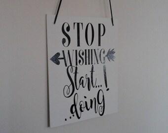 "Decorative Sign - Canvas Sign-Vinyl Sign-Motivational Sign-Inspirational Sign- ""  Stop Wishing, Start Doing"""