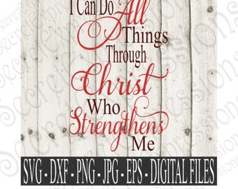 I Can Do All Things Through Christ Svg, Religious Svg, Strength Svg, Digital File, Eps, Png, JPEG, DXF, Svg, Cricut Svg, Silhouette Svg