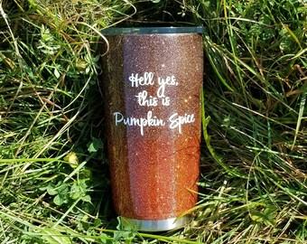 Glitter Tumbler-Ombre Tumbler-Ozark Trail-Tumbler-Pumpkin Spice Cup-Glitter Yeti-Pumpkin Spice Yeti-Fall cup-Fall coffee cup-Coffee Tumbler