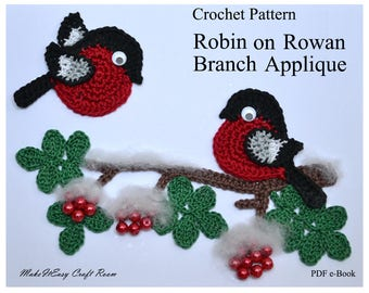 Robin crochet pattern Robin on branch crochet applique Rowan branch with berries Christmas robin crochet embellishment Digital download