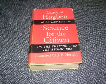 Science for the Citizen 4th Revised Edition by Lancelot Hogben 1959 HC/DJ Vintage
