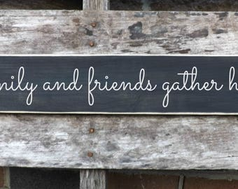 family and friends gather here wood sign-family decor-wall decor-wall hangings-friends and family sign-family and gather here-Thanksgiving
